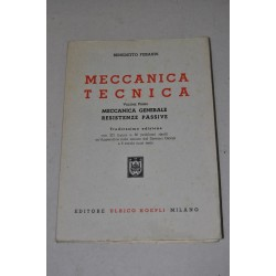 LIBRO MECCANICA TECNICA VOLUME PRIMO BENEDETTO FERAUDI 13° ED. 1958 HOEPLI ED.