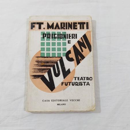 Libro PRIGIONIERI E VULCANI Autografo FILIPPO TOMMASO MARINETTI