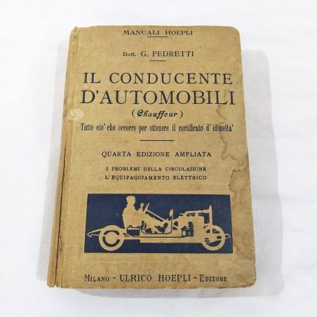 IL CONDUCENTE D'AUTOMOBILI Manuale HOEPLI quarta edizione 1928