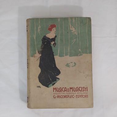 Raccolta MUSICA E MUSICISTI Gazzetta musicale di Milano-  gennaio giugno 1905